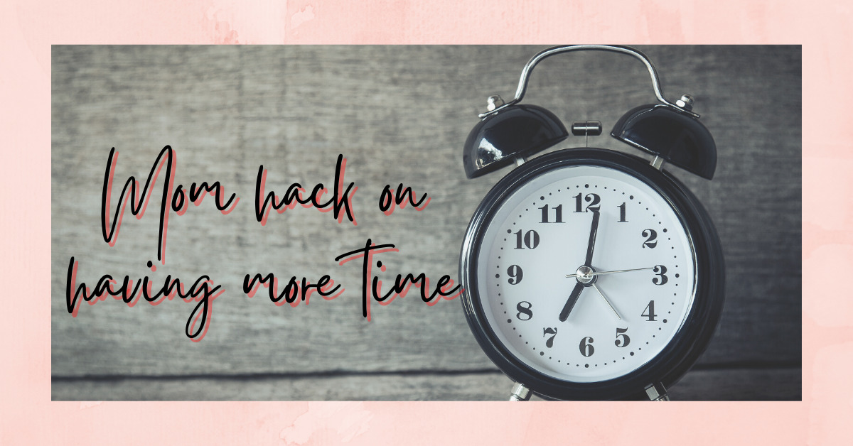 Mom Hack: Respecting Time