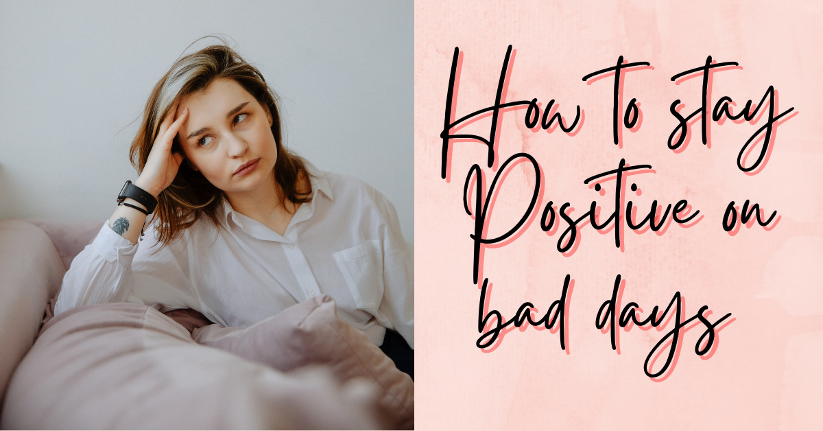 Maintain a Positive Mindset as a Mother on bad days