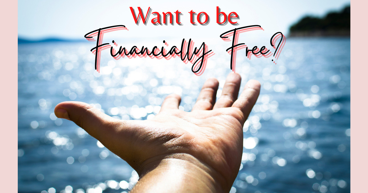 Want to be Financially Free?